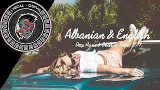 Albanian & English Deep House & Chillout  2017 Mix by Drilon B Happy New Year 2017 Remix 🎉