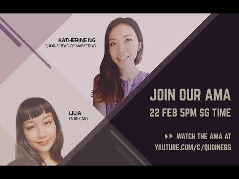 AMA with QUOINE VP of Marketing Katherine Ng and ENJIN CMO Lilia Pritchard