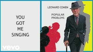 Leonard Cohen - You Got Me Singing
