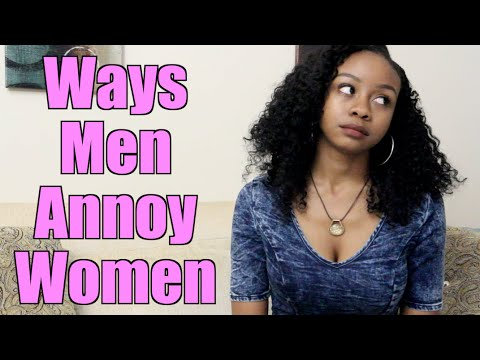 Ways Men Annoy Women 2