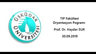Prof. Dr. Haydar Sur / TIP fakültesi Dekanı / Oryantasyon Programı