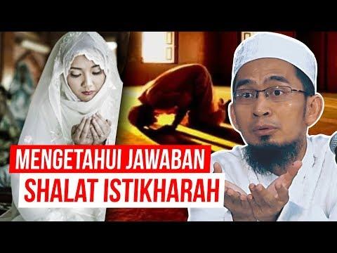 Cara Mengetahui Jawaban Dari Shalat Istikharah - Ustadz Adi Hidayat LC MA