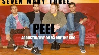 SEVEN MARY THREE- PEEL(Acoustic/Live on 93.1 The Kro)