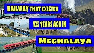 RAILWAY in MEGHALAYA that existed 125 years ago [Narrow Gauge]