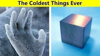 The Coldest Things Ever