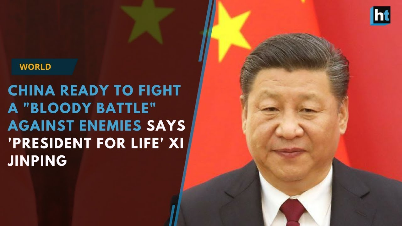 China ready to fight a bloody battle against enemies: Xi Jinping
