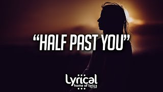 ayokay - Half Past You (ft. Future Jr.) (Lyrics)