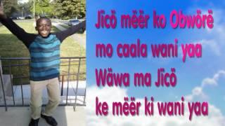 Jïcö mëër ko Obwörë mo caala wani yaa Gospel Music Mar,29/2017.