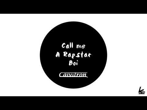 Call Me A Rapstar Boi - Calvitron (Official Audio)