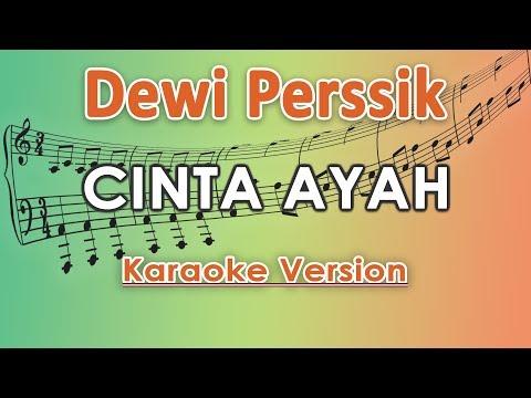 Download Dewi Perssik - Cinta Ayah Karaoke  Tanpa Vokal by regis Mp4 baru