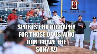 Sports Photography Without a Sony A9