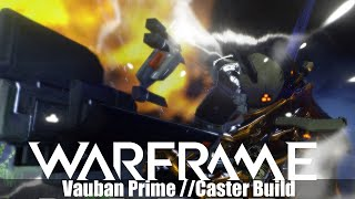 Warframe - Vauban Prime/ Caster Build (Revisit)