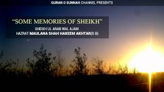 Memories of Sheikh - Hazrat Maulana Shah Hakeem Akhtar D.B