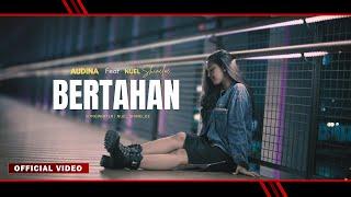 BERTAHAN - Nuel Shineloe Feat Audina Latuharhary (Official Video Clip)