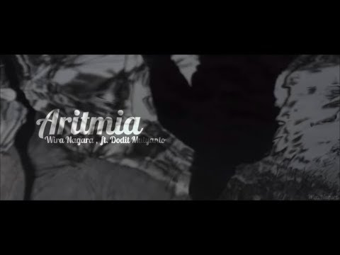 Wira Nagara - ARITMIA (ft. Dodit Mulyanto)