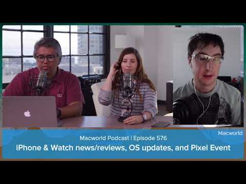 iPhone 8 review, Apple Watch Series 3 fix, Google Pixel 2 event, and more | Macworld Podcast Ep. 576