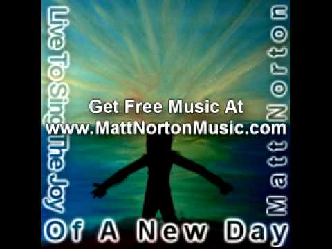 Matt Norton - Power Of Praise - Live To Sing The Joy Of A New Day