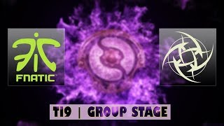 Fnatic vs NiP | Ti9 Group Stage Bo2 | LIVE