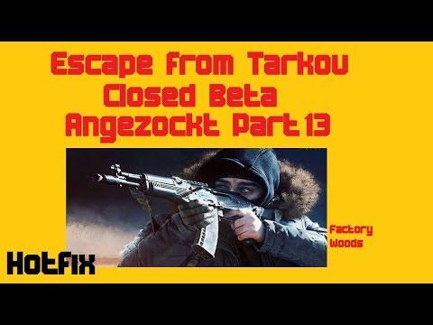 Escape From Tarkov / German / Deutsch / Beta / Gameplay / Hotfix / Part 13 Factory und Woods