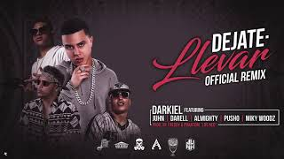 Dejate Llevar (Remix) - Darkiel Ft. Almighty, Pusho, Juhn, Darell, Miky Woodz