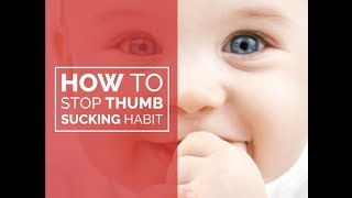 HOW TO STOP THUMB SUCKING HABIT ?