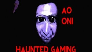 Haunted gaming ao oni part 1