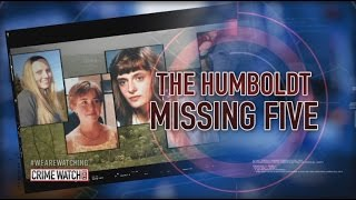 The Humboldt Missing Five (Pt. 1) - Crime Watch Daily