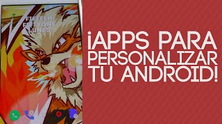 ¡Apps Para Personalizar Tu Android! | Sr Android |