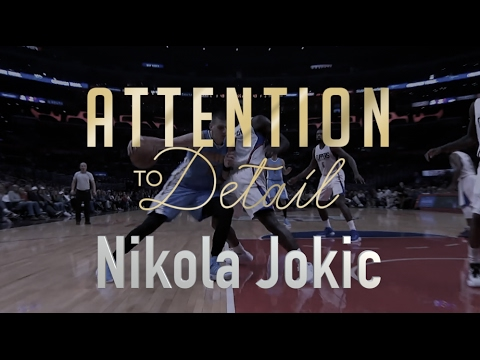 Attention To Detail Nikola Jokic