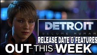 Sony Interactive Entertainment-Detroit: Become Human|RELEASE DATE|FEATURES|