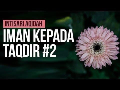 Iman Kepada Taqdir #2 - Ustadz Khairullah Anwar Luthfi, Lc