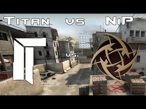 CS:GO | Pro Match - NiP vs Titan [DH Stockholm]