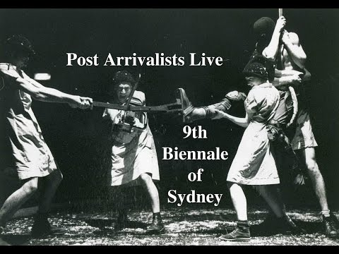 Post Arrivalists Live 9th Biennale of Sydney