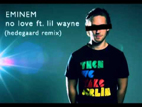 Eminem - No Love Ft. Lil Wayne (hedegaard Club Remix) video