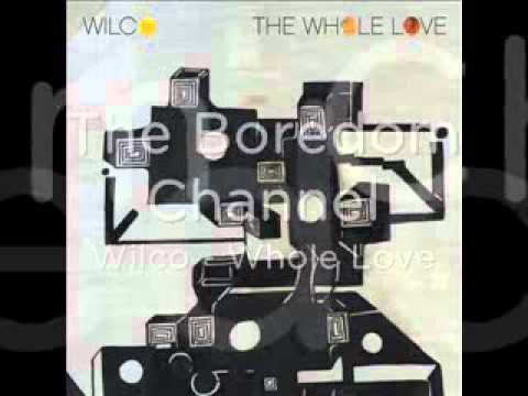 Wilco - Whole Love (The Whole Love, 2011)