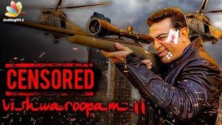 HOT : Vishwaroopam 2 Censor Verdict Revealed | Kamal Haasan | Latest Tamil Cinema News