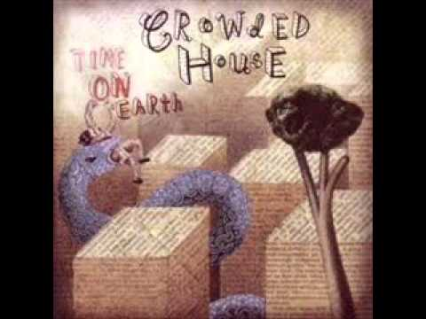 Crowded House - Walked Her Way Down