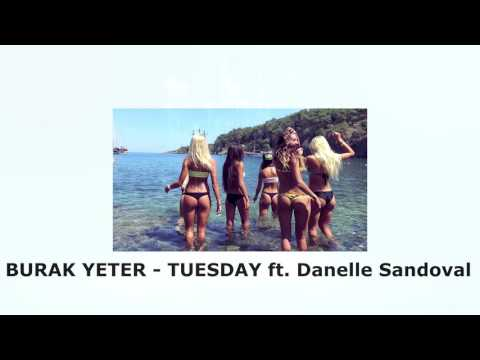 BURAK YETER - TUESDAY ft. DANELLE SANDOVAL (AUDIO HD)
