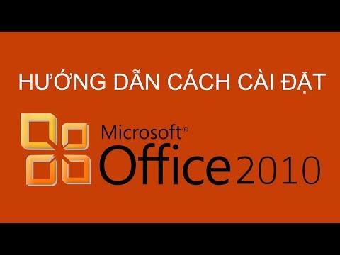 Hướng dẫn cách cài đặt Microsoft Office 2010 chi tiết