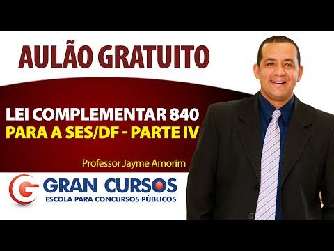 Lei Complementar 840 - SES/DF Presencial - Jayme Amorim Parte IV
