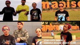 Amboina Reggae Paser Putih - SENG LUPA AMBON