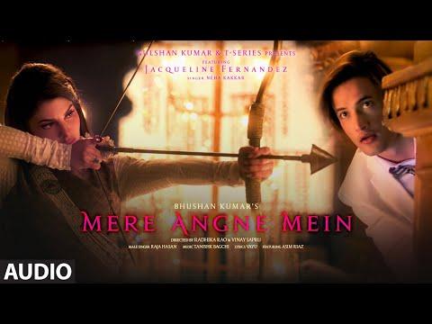 Mere Angne Mein Audio Jacqueline F - Asim Neha K - Raja H - Tanishk B - Radhika-vinay Bhushan K