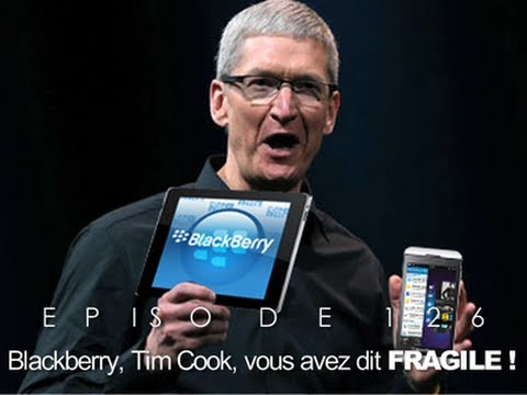 ORLM-126 : Blackberry, Tim Cook, vous avez dit fragile ?