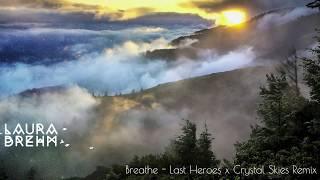 Laura Brehm Breathe Last Heroes Crystal Skies Remix