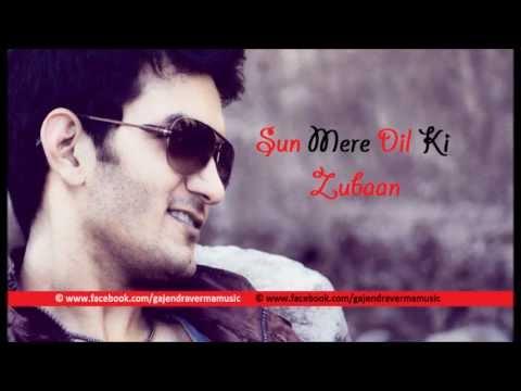 Gajendra Verma - Sun Mere Dil Ki Zubaan True Love Mix - Humse...