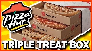 PIZZA HUT TRIPLE TREAT BOX ♥ GIGANTIC REVIEW
