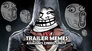 TRAILER MEMES (Assassin's Creed: Unity)