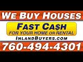We Buy Pretty and ugly Houses  -- Indio, Blythe, CA