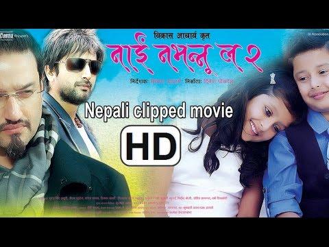 Nai na bhannu la 2 Nepali clipped movie