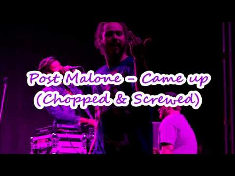 Post Malone ft. Key - Came Up (Chopped & Screwed by.Krissie)